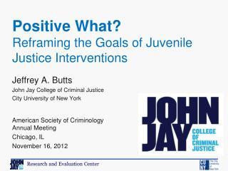 Jeffrey A. Butts John Jay College of Criminal Justice City University of New York