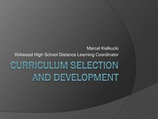 Curriculum Selection and Development