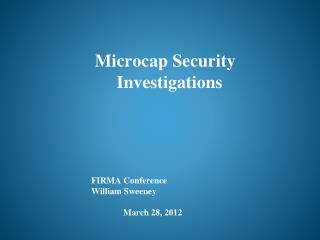 FIRMA Conference William Sweeney 		March 28, 2012