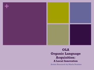 OLA Organic Language Acquisition: A Local Innovation