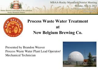 Process Waste Water Treatment a t New Belgium Brewing Co.