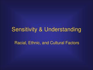 Sensitivity & Understanding