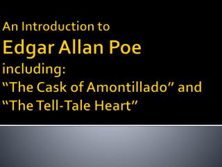 "An Introduction to Edgar Allan Poe including: ""The Cask of Amontillado"" and ""The Tell-Tale Heart"""