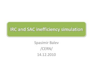 IRC and SAC inefficiency simulation