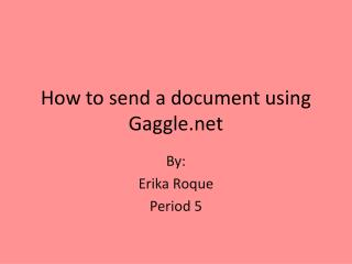 How to send a document using Gaggle