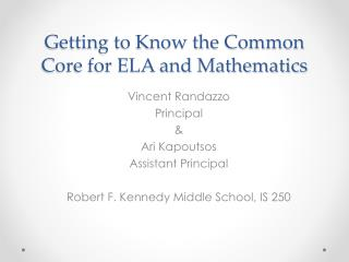 Getting to Know the Common Core for ELA and Mathematics