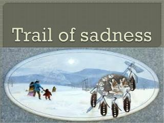 Trail of sadness