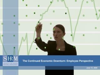 The Continued Economic Downturn: Employee Perspective
