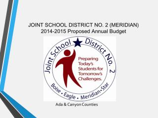 JOINT SCHOOL DISTRICT NO. 2 (MERIDIAN) 2014-2015 Proposed Annual Budget