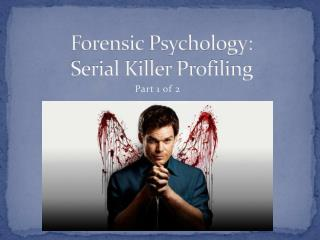 Forensic Psychology: Serial Killer Profiling