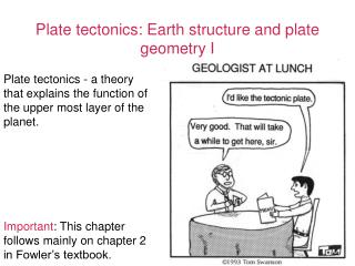 Plate tectonics: Earth structure and plate geometry I
