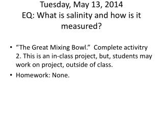 Tuesday , May  13 ,  2014 EQ: What is salinity and how is it measured?