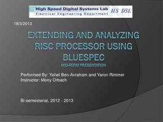 Extending and Analyzing RISC  Processor using Bluespec mid-term presentation