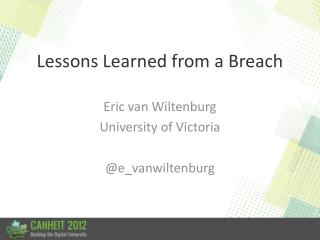 Lessons Learned from a Breach