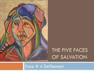 The Five Faces of Salvation