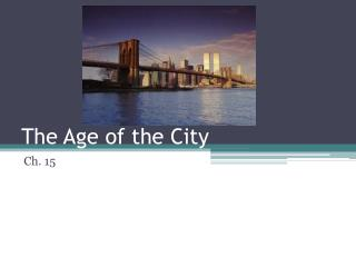 The Age of the City
