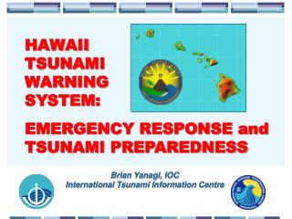 HAWAII TSUNAMI WARNING SYSTEM: EMERGENCY RESPONSE and TSUNAMI PREPAREDNESS