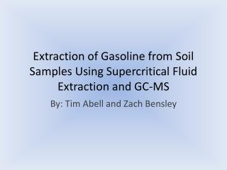 Extraction of Gasoline from Soil Samples Using Supercritical Fluid Extraction and GC-MS