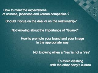 How to meet the expectations  of chinese, japanese and korean companies  ?