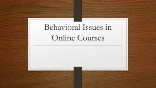 Behavioral Issues in Online Courses