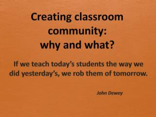 Creating classroom community:  why and what?