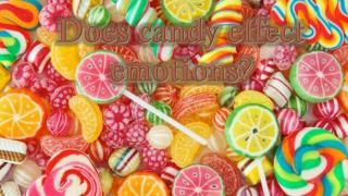 Does candy effect emotions?
