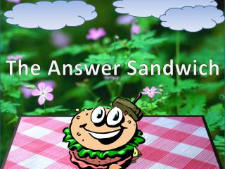 The Answer Sandwich