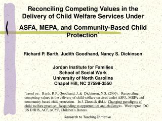 Reconciling Competing Values in the Delivery of Child Welfare Services Under ASFA, MEPA, and Community-Based Child Prote