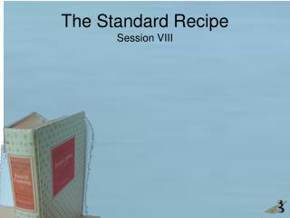 The Standard Recipe Session  VIII