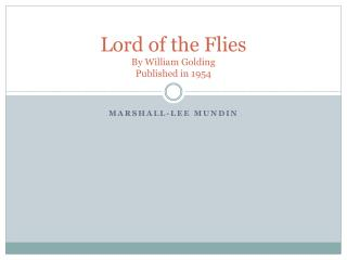 Lord of the Flies By William Golding Published in 1954