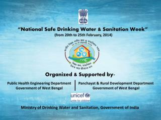 """National Safe Drinking Water & Sanitation Week"" (from 20th to 25th February, 2014)"