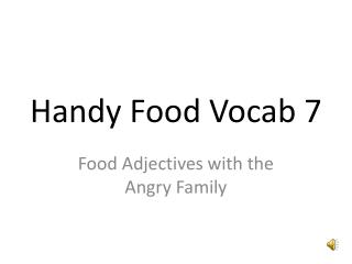 Handy  Food Vocab 7