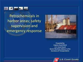 Petrochemicals in harbor areas; safety supervision and emergency  response