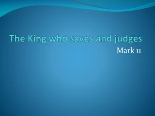 The King who saves and judges