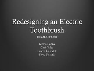 Redesigning an Electric Toothbrush