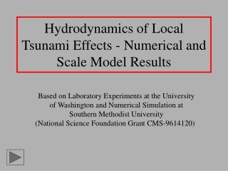 Hydrodynamics of Local Tsunami Effects - Numerical and Scale Model Results