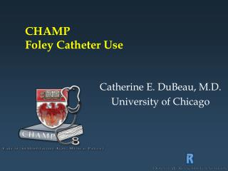 CHAMP Foley Catheter Use
