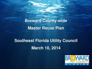 Southeast Florida Utility Council March 10, 2014