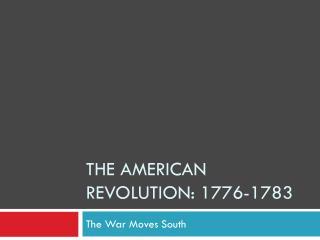 The American Revolution: 1776-1783