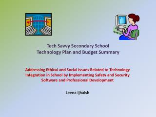 Tech Savvy Secondary School Technology Plan and Budget Summary