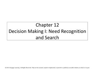 Chapter 12 Decision Making I: Need Recognition and Search