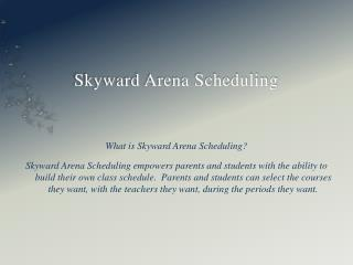 Skyward Arena Scheduling