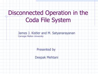 Disconnected Operation in the Coda File System