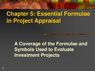 Chapter 5: Essential Formulae in Project Appraisal