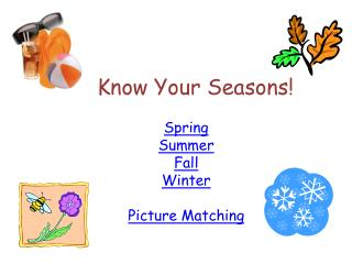 Know Your Seasons!