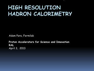 High Resolution Hadron Calorimetry