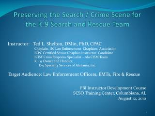 Preserving the Search / Crime Scene for    the K-9 Search and Rescue Team
