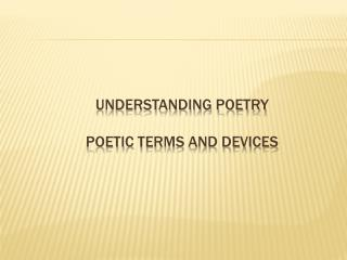 Understanding Poetry  PoEtic  Terms and Devices