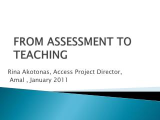 FROM ASSESSMENT TO TEACHING