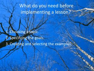 What do you need before implementing a lesson?